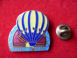 PIN'S MONTGOLFIERE  AZTEC  SUNRISE - Airships