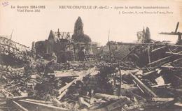 LA GRANDE GUERRE 1914 / 15 NEUVE CHAPELLE APRES LE TERRIBLE BOMBARDEMENT - Guerre 1914-18
