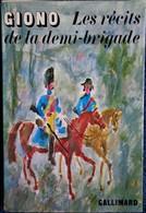 Jean GIONO - Les Récits De La Demi-brigade ( Nouvelles ) - Éditions Gallimartd / Nrf - ( 1972 ) . - Bücher, Zeitschriften, Comics