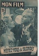 MON FILM ROMAN COMPLET 2 PAGES CENTRALES (LES AMOURS DE NOS VEDETTES) N° 239 MEFIEZ-VOUS DES BLONDES - Cinéma / TV