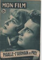 MON FILM ROMAN COMPLET 2 PAGES CENTRALES (LES AMOURS DE NOS VEDETTES) N° 243 PIGALLE-SAINT-GERMAIN DES PRES - Cina/ Televisión