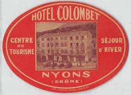 "D7855 ""HOTEL COLOMBET - NYONS - DROME - CENTRE DE TOURISME SEJOUR D' HIVER "" ETICHETTA ORIGINALE - ORIGINAL LABEL - Adesivi Di Alberghi"