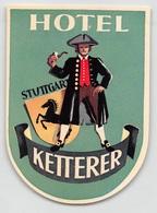 """D7856 """"HOTEL KETTERER - STUTTGART """" ETICHETTA ORIGINALE - ORIGINAL LABEL - Adesivi Di Alberghi"""