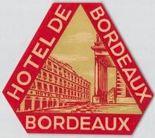 "D7863 "" HOTEL DE BORDEAUX "" ETICHETTA ORIGINALE - ORIGINAL LABEL - Adesivi Di Alberghi"