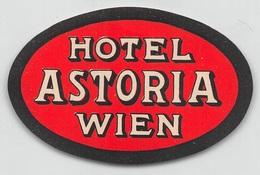"""D7866 """" HOTEL ASTORIA WIEN """" ETICHETTA ORIGINALE - ORIGINAL LABEL - Adesivi Di Alberghi"""