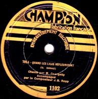 78 T - 25 Cm. - état B - GEORGETTY - QUAND LES LILAS REFLEURIRONT - LA CHANSON DES BLES D'OR - 78 T - Disques Pour Gramophone