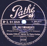 78 T - 25 Cm. - état B - Germaine FERALDY - LES SALTIMBANQUES - La Bergère Colinette - Romance De Marie - 78 T - Disques Pour Gramophone