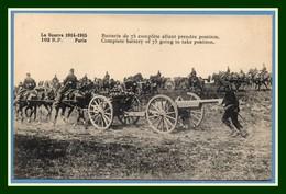 CPA Guerre 1914 Batterie De 75 Complète Allant Prendre Position Non écrite TB Attelage Chevaux - Guerre 1914-18
