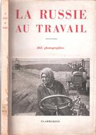 PROPAGANDE SOVIETIQUE LA RUSSIE AU TRAVAIL REPORTAGE PHOTO URSS STALINE PLAN USSR SOVIET - Histoire