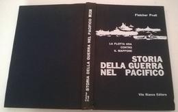 LA STORIA DELLA GUERRA NEL PACIFICO - F. PRATT - VITO BIANCO EDITORE - COPERTINA CARTONATA - History, Philosophy & Geography