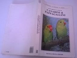 ALLEVAMENTO E CURA DI  CANARINI E PAPPAGALLINI - BARBACCIA, TODESCHI, CIPRIANI - F.LLI MELITA ED. 1990 - Pets