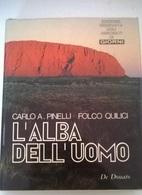 L'ALBA DELL'UOMO - PINELLI, QUILICI - DE DONATO 1974  - COPERTINA CARTONATA - History, Philosophy & Geography