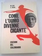 COME L'UOMO DIVENNE GICANTE - M. ILIN, E. SEGAL - ED. DEL CALENDARIO - COPERTINA CARTONATA - History, Philosophy & Geography