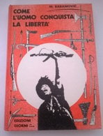 COME L'UOMO CONQUISTA LA LIBERTA' - M. BARANOVIC - ED. GIORNI 1974  - COPERTINA CARTONATA - History, Philosophy & Geography