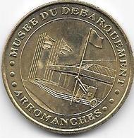 MEDAILLE TOURISTIQUE MONNAIE DE PARIS CALVADOS ARROMANCHES FACADE 2005 - 2005