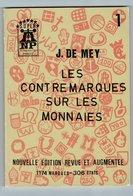 Les Contremarques Sur Les Monnaies Par J.De Mey 1989,1174 Marques-306 Etats - Livres & Logiciels