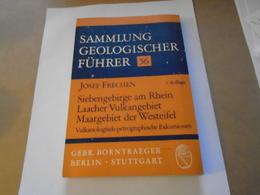 Siebengebirge Am Rhein Laacher Vulkangebiet Maagebiet Der Weisteifel Josef FRECHEN, SAMMLUNG GEOLOGISCHER FÜHRER 56 - Bücher, Zeitschriften, Comics