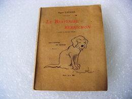 LE BESTIAIRE BERRICHON - ILLUSTRATIONS BENJAMIN RABIER - HUGUES LAPAIRE 1919 LES CAHIERS DU CENTRE MOULINS - Libri, Riviste, Fumetti