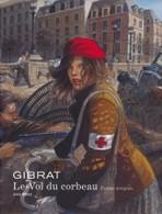 Gibrat Le Vol Du Corbeau Intégrale Définitive Aire Libre. - Livres, BD, Revues