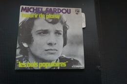 MICHEL SARDOU MOURIR DE PLAISIR SP  DE 1970 / LANGUETTE - Vinyles