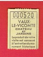 BILLET DROIT D ENTREE 1971 CHATEAU DE VAUX LE VICOMTE MAINCY SEINE ET MARNE - Tickets - Vouchers