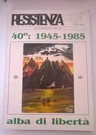 RESISTENZA OGGI BOLOGNA 40° 1945-1985 ALBA DI LIBERTA' - History, Philosophy & Geography