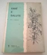 ERBE E SALUTE - DOTT. V. SINCOVICH - ADV - Medecine, Biology, Chemistry