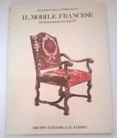 I QUADERNI DELL'ANTIQUARIATO IL MOBILE FRANCESE DAL RINASCIMENTO A LUIVI XV - FABBRI 1981 - Arte, Architettura