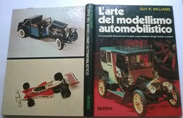 L'ARTE DEL MODELLISMO AUTOMOBILISTICO - G.R. WILLIAMS - MURSIA 1977 - COPERTINA CARTONATA - Books, Magazines, Comics
