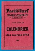 "Sport Equitation Calendrier Des Courses 1974 "" PARIS-TURF "" *** Hippique Hippisme Cheval Tiercé 78 92 94 95 ... - Equitation"