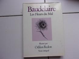 BAUDELAIRE Les Fleurs Du Mal (grand Format Illustré Par Odilon Redon ) éditions Ebeling 1984 TBE - Poetry