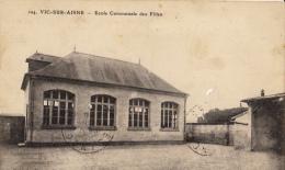02-vic Sur Aisne  Ecole Communale Des Filles - Vic Sur Aisne