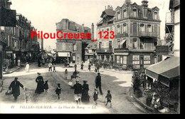 """14 Calvados - VILLERS Sur MER - """" La Place Du Bourg - Belle Animation - Enfants Avec Cerceaux """" - Villers Sur Mer"""