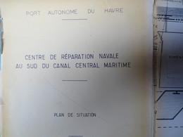 Le Havre - Grand Plan Dépliant - PAH - Centre De Réparation Navale Sud Canal Central Maritime - 1972 - - Public Works