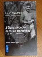 2011 - LOUIS MAUFRAIS, J'ETAIS MEDECIN DANS LES TRANCHEES 2 AOUT 1914-14 JUILLET 1919 - 1914-18