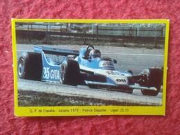 ANTIGUO CROMO DANONE COLECCIÓN GRAN PRIX FORD F1 FÓRMULA 1 G. P. DE ESPAÑA JARAMA 1979 PATRICK DEPAILLER LIGIER JS 11 - Cromos