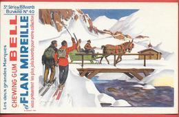 Buvard Années 50 - CHEWING GUM BELL & FLAN MIREILLE 3e Série N° 40 - Imp B.SIRVEN -TRAINEAU SKI,SPORTS D'HIVER - Food