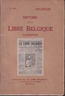 Histoire De La Libre Belgique Clandestine (Pierre Goemaere) - War 1914-18