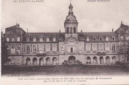 LUXEUIL LES BAINS (70)  Hôpital Grammont  ( Belle Construction De 1864-66 , Don Du Marquis De Grammont) - Santé