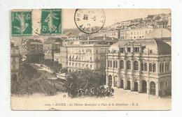 Cp , ALGERIE , ALGER , Le Théâtre Municipal Et Place De La République , Voyagée - Alger