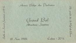 Invitation 1944 Guerre Armée Belge Des Partisans Résistance  Grand Bal Au Profit Régiment De Bruxelles - Documenten