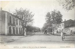 Batna - L'Hôtel De Paris Et La Rue De Constantine - Batna
