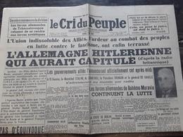 Journal LE CRI DU PEUPLE 8 MAI 1945 ORGANE DU PCF,Guerre CAPITULATION ALLEMANDE, Liberation CAMP DACHAU,  St Etienne - Other