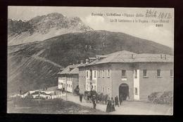 BORMIO - SONDRIO - 1912 - PASSO DELLO STELVIO - LA 4^ CANTONIERA E LA DOGANA - MOLTO ANIMATA. - Sondrio