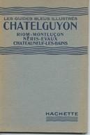 GUIDE BLEU Illustré : CHATELGUYON, RIOM, MONTLUCON Etc... 1924. - Auvergne