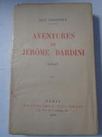Jean  GIRAUDOUX : Aventures De Jérôme BARDINI   ,1930, Dédicacé Par L'auteur ,240 Pages, - Autographed