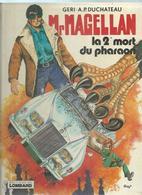 "Mr MAGELLAN  "" LA 2ème MORT DU PHARAON "" -  GERI / DUCHATEAU  - E.O.  1981  LOMBARD - Magellan"