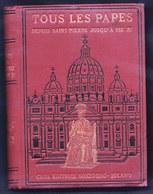 TOUS LES PAPES DEPUIS SAINT PIERRE JUSQU'A PIE XI - CHRONOLOGIE AVEC NOTICES BIOGRAPHIQUES ET 260 PORTRAITS - LIVRE 1925 - Papes