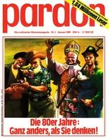 Pardon Zeitschrift - Das Satirische Magazin Nr. 1 Von 1980  -  Die 80er Jahre : Ganz Anders, Als Sie Denken - Zeitungen & Zeitschriften