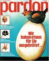 Pardon Zeitschrift - Das Satirische Magazin Nr. 8 Von 1978  -  Wir Haben Etwas Für Sie Ausgebrütet... - Zeitungen & Zeitschriften